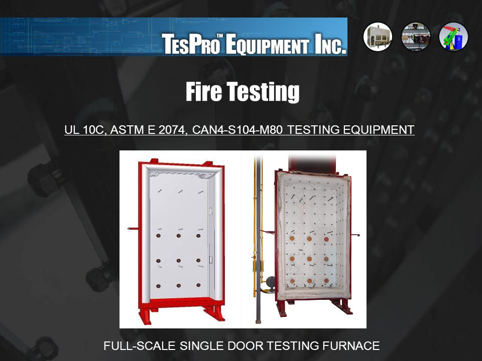 Fire Testing UL 10C, ASTM E 2074, CAN4-S104-M80 TESTING EQUIPMENT FULL-SCALE SINGLE DOOR TESTING FURNACE