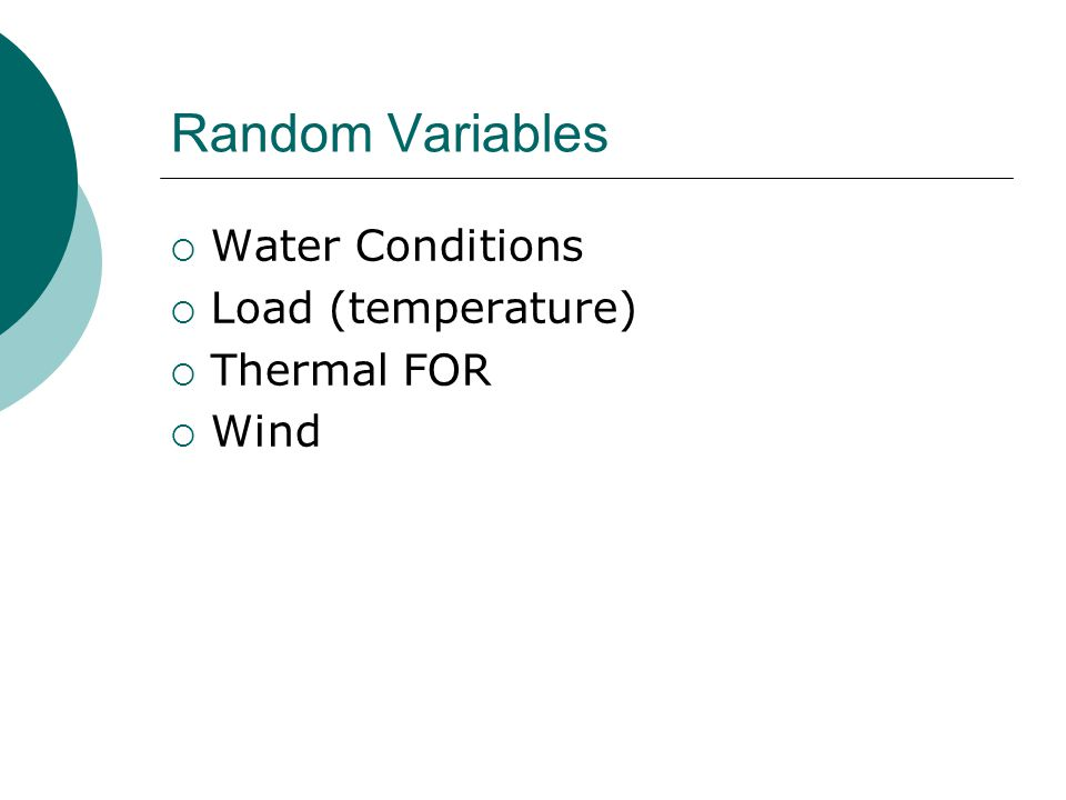 Random Variables Water Conditions Load (temperature) Thermal FOR Wind