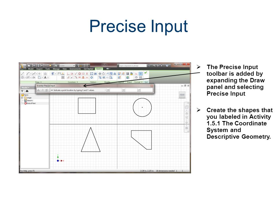 Precise Input The Precise Input toolbar is added by expanding the Draw panel and selecting Precise Input Create the shapes that you labeled in Activit