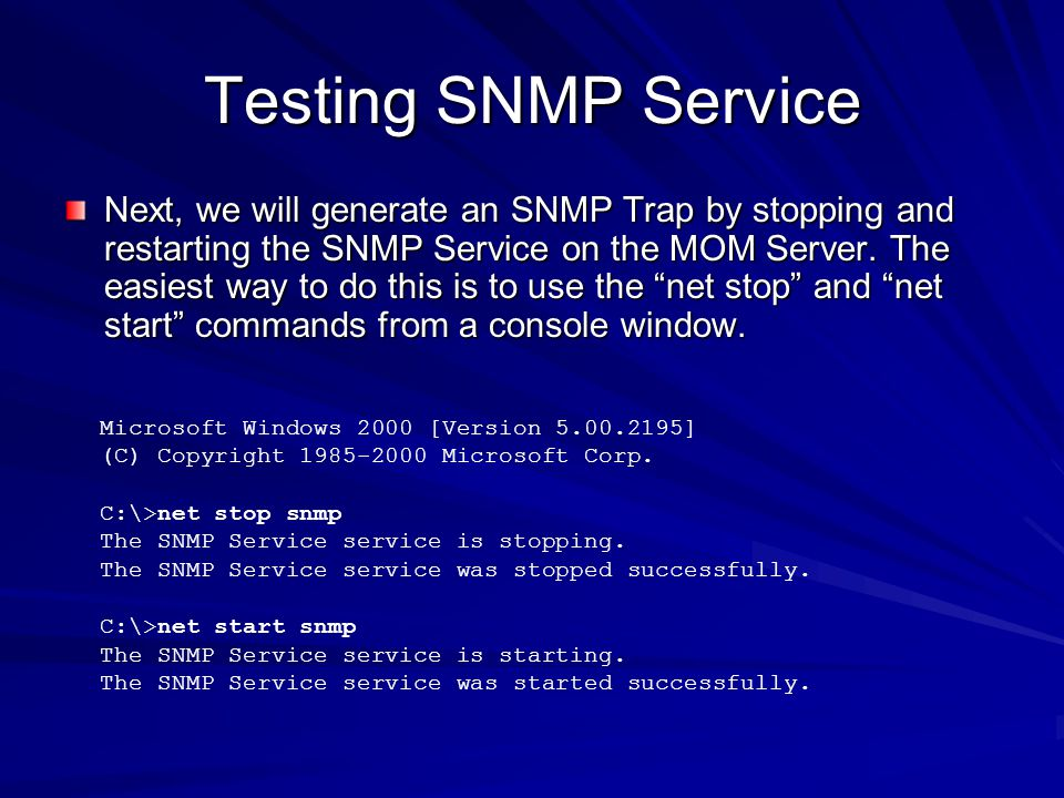 Testing SNMP Service Next, we will generate an SNMP Trap by stopping and restarting the SNMP Service on the MOM Server. The easiest way to do this is