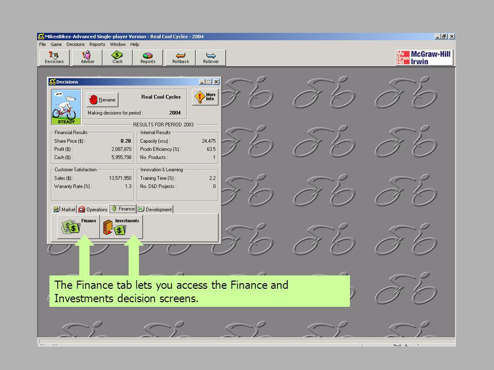 The Finance tab lets you access the Finance and Investments decision screens.