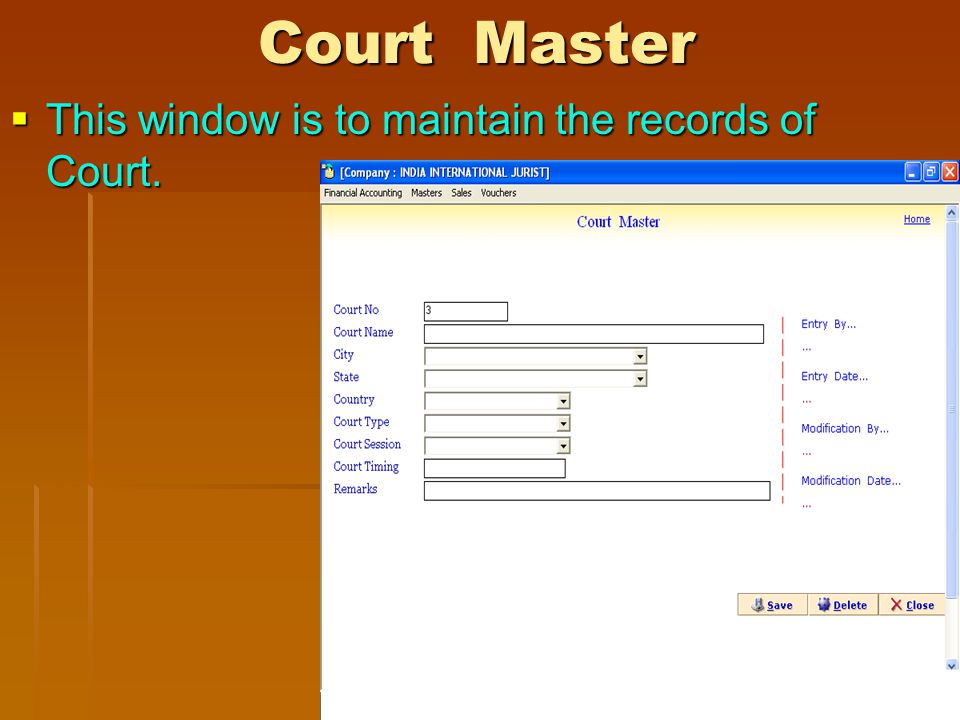 Court Master This window is to maintain the records of Court.
