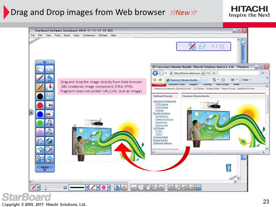 Copyright © 2009, 2011 Hitachi Solutions, Ltd. 23 Drag and Drop images from Web browser New Drag and drop the image directly from Web browser. SBS cre