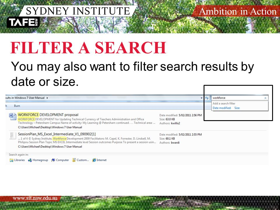 Ambition in Action www.sit.nsw.edu.au FILTER A SEARCH You may also want to filter search results by date or size.