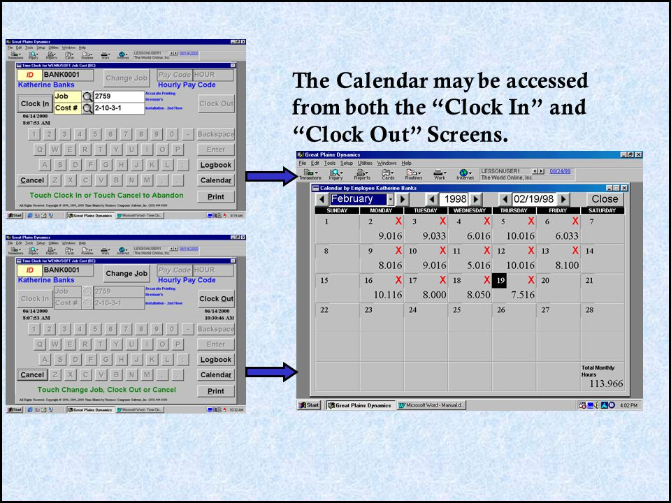 The Calendar may be accessed from both the Clock In and Clock Out Screens.