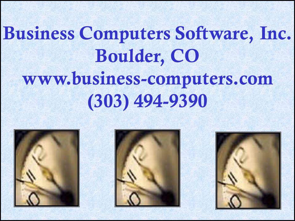 Business Computers Software, Inc. Boulder, CO www.business-computers.com (303) 494-9390