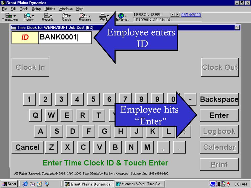 Employee enters ID Employee hits Enter