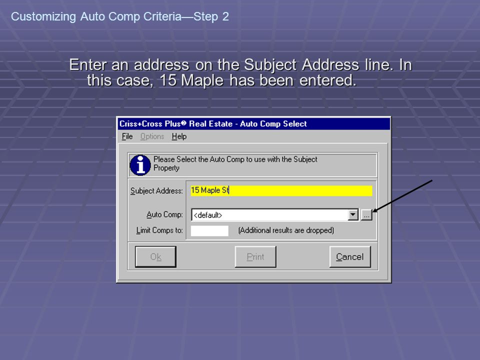 Customizing Auto Comp CriteriaStep 2 Enter an address on the Subject Address line.