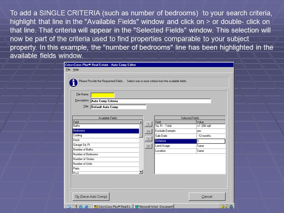 To add a SINGLE CRITERIA (such as number of bedrooms) to your search criteria, highlight that line in the