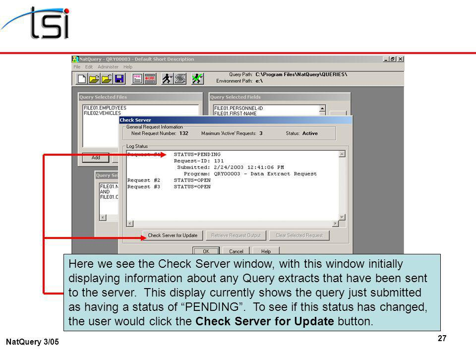 27 NatQuery 3/05 Here we see the Check Server window, with this window initially displaying information about any Query extracts that have been sent t