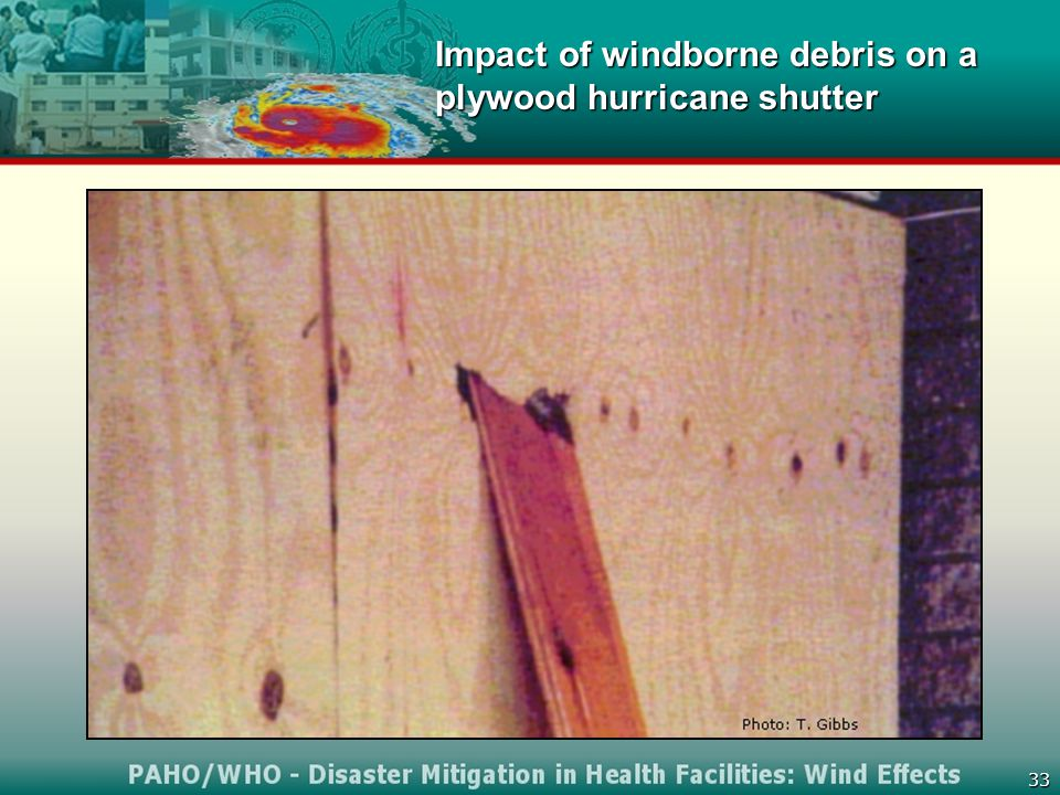 33 Impact of windborne debris on a plywood hurricane shutter