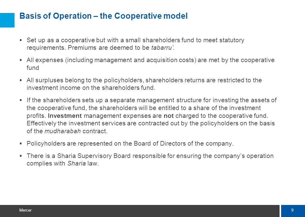 9 Mercer Basis of Operation – the Cooperative model Set up as a cooperative but with a small shareholders fund to meet statutory requirements.