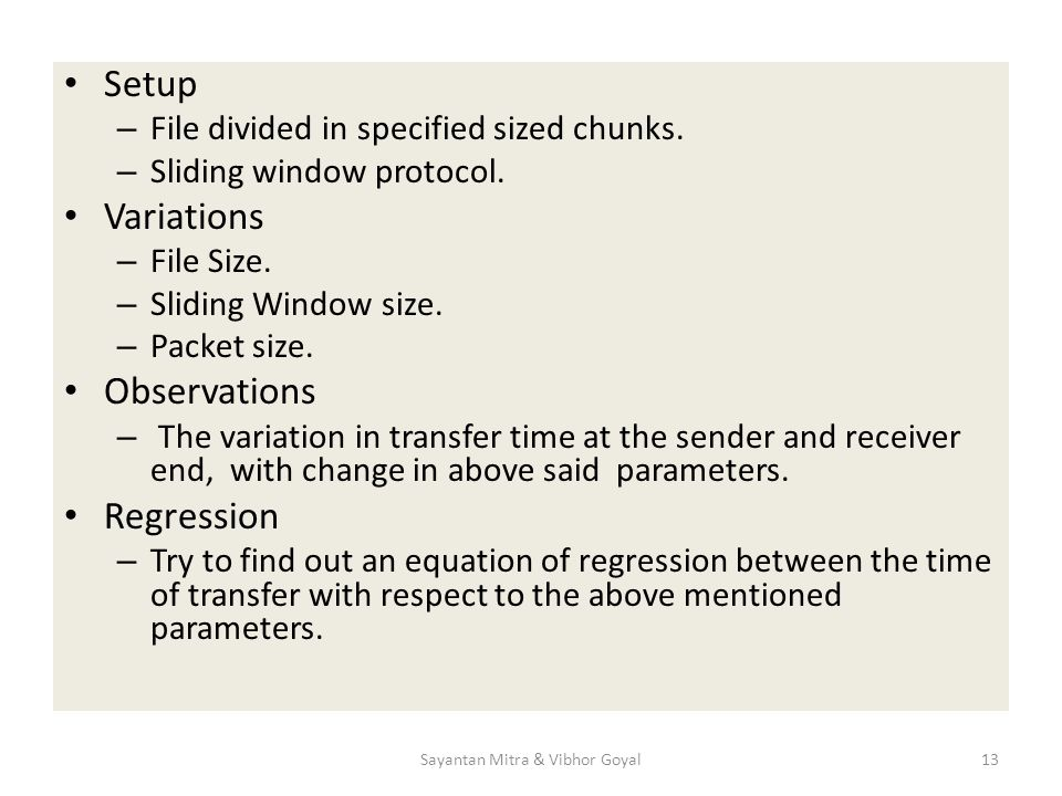 Setup – File divided in specified sized chunks. – Sliding window protocol.