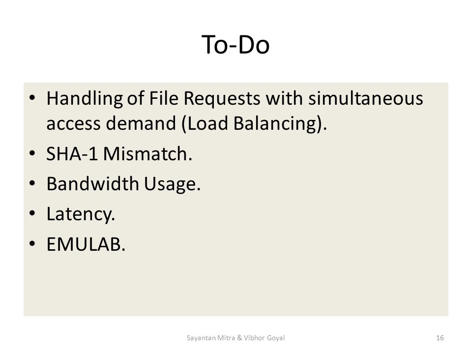 To-Do Handling of File Requests with simultaneous access demand (Load Balancing).