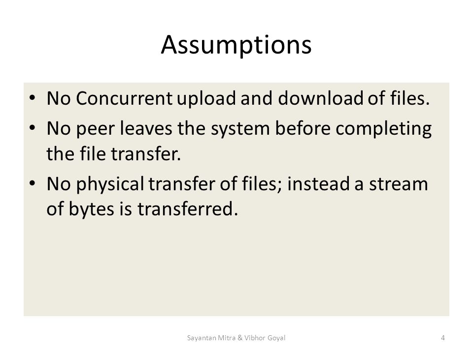 Assumptions No Concurrent upload and download of files.