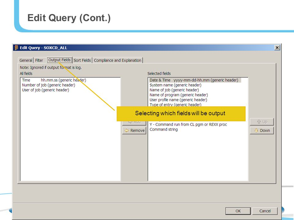 Edit Query (Cont.) Selecting which fields will be output