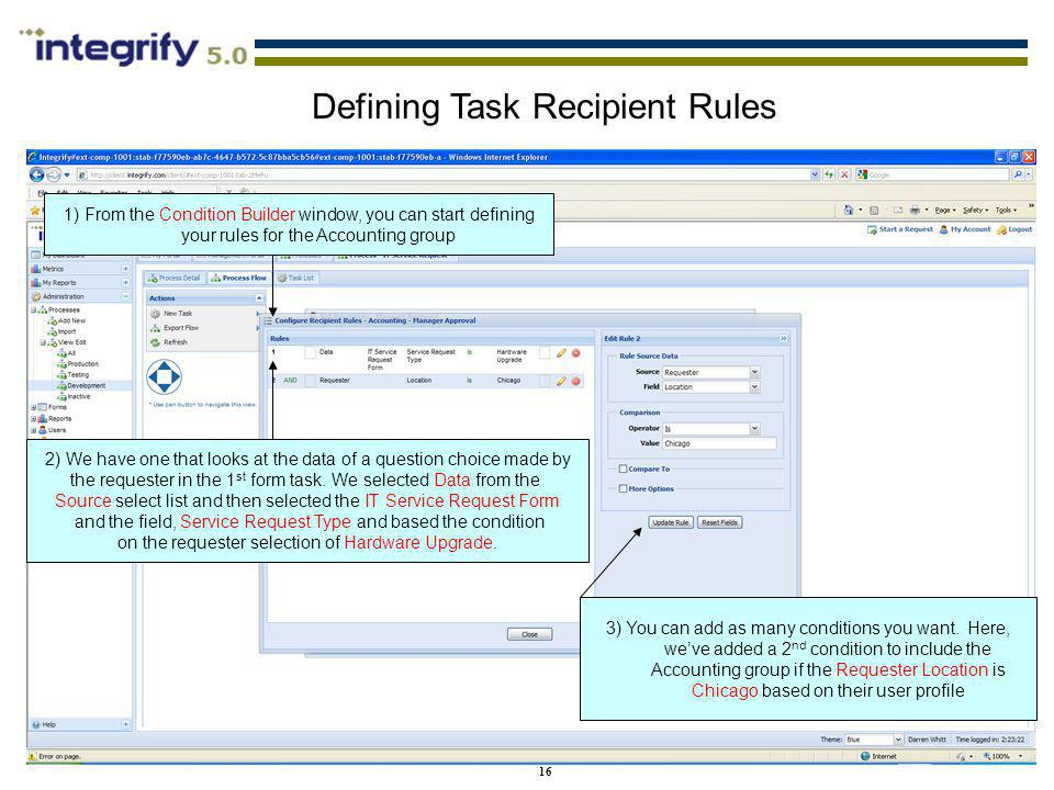 16 1) From the Condition Builder window, you can start defining your rules for the Accounting group Defining Task Recipient Rules 2) We have one that