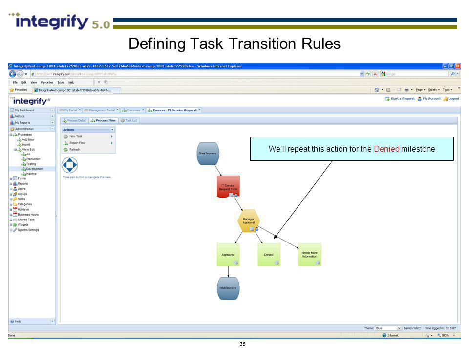 25 Defining Task Transition Rules Well repeat this action for the Denied milestone