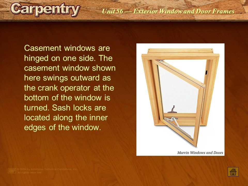 Unit 56 Exterior Window and Door Frames Double hung windows require a balancing device to hold them in an open position.