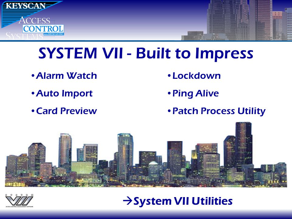 SYSTEM VII - Built to Impress System VII Utilities Alarm Watch Auto Import Card Preview Lockdown Ping Alive Patch Process Utility
