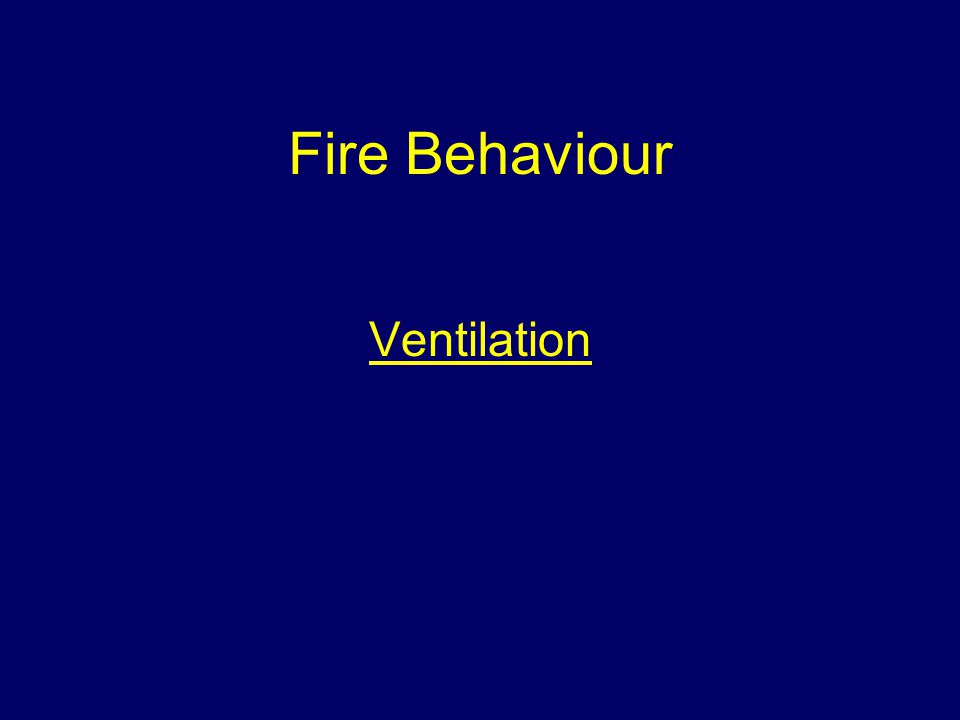 Fire Behaviour Ventilation