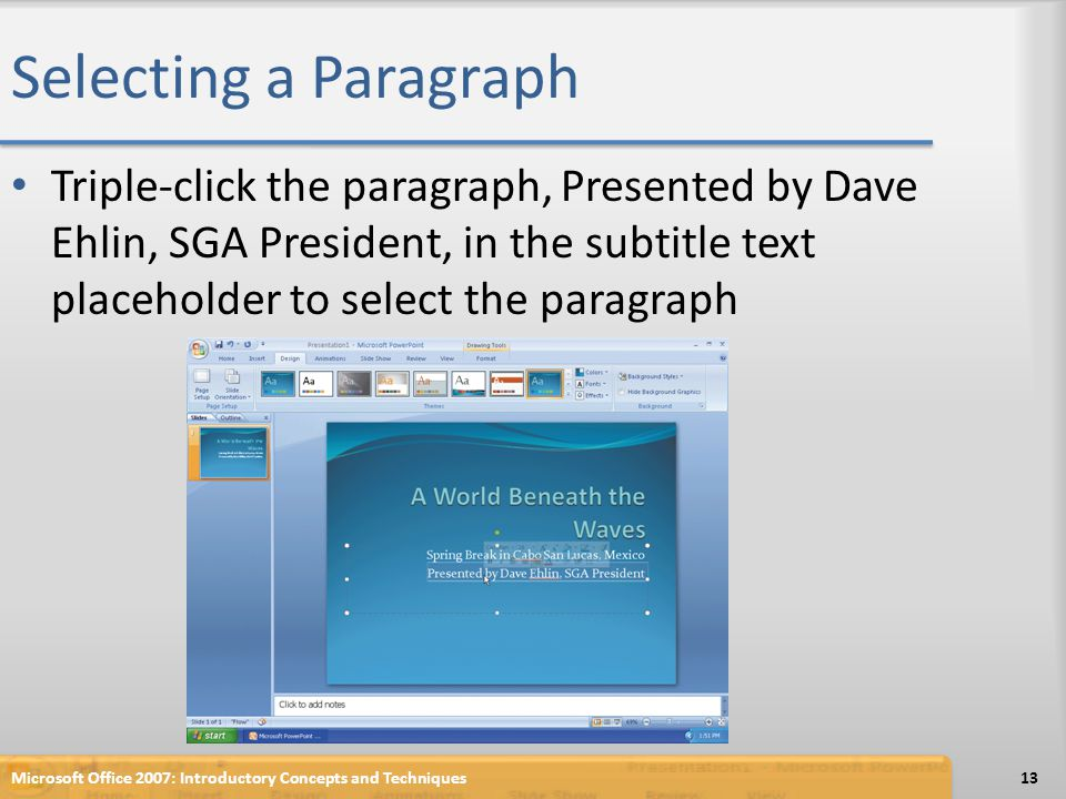 Selecting a Paragraph Triple-click the paragraph, Presented by Dave Ehlin, SGA President, in the subtitle text placeholder to select the paragraph Mic