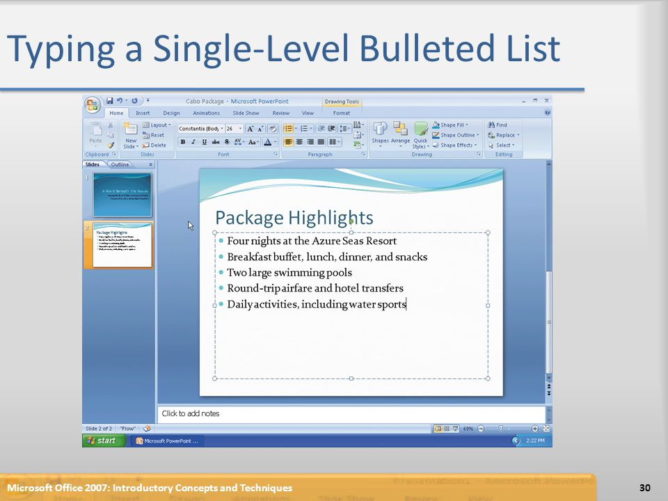Typing a Single-Level Bulleted List Microsoft Office 2007: Introductory Concepts and Techniques30