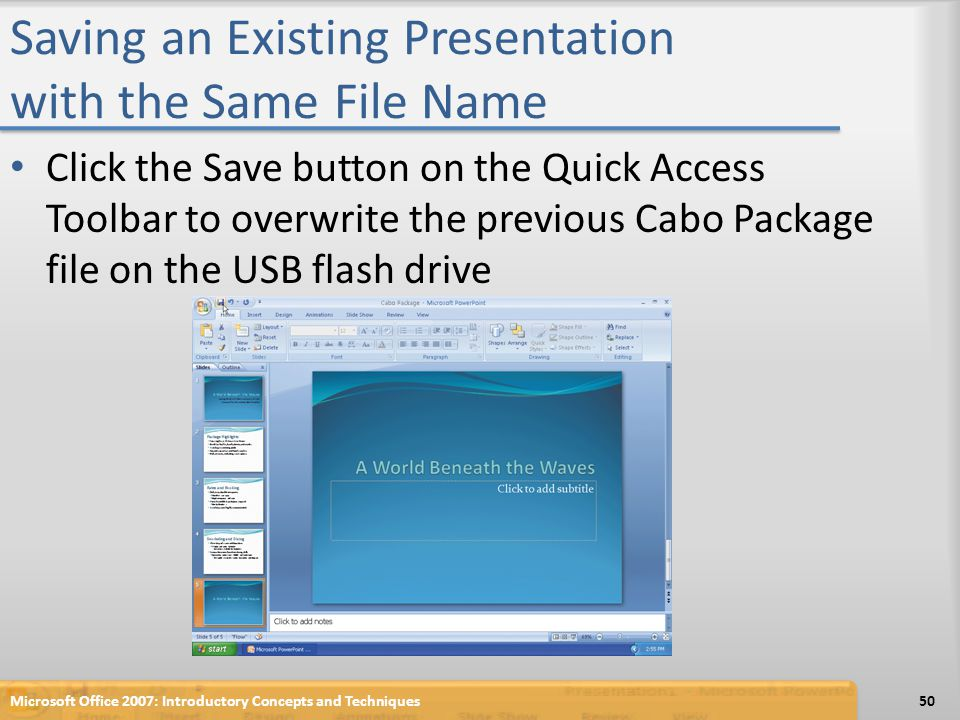 Saving an Existing Presentation with the Same File Name Click the Save button on the Quick Access Toolbar to overwrite the previous Cabo Package file