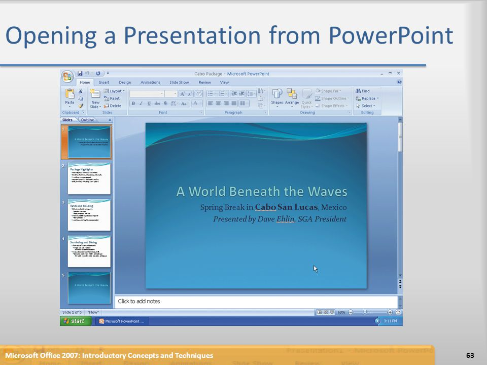 Opening a Presentation from PowerPoint Microsoft Office 2007: Introductory Concepts and Techniques63