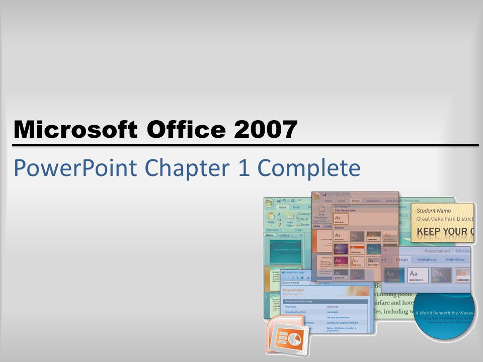Microsoft Office 2007 PowerPoint Chapter 1 Complete