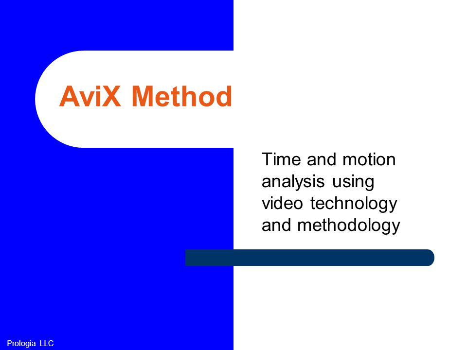 AviX Method … combines your digital video with time and motion software based on timing norms lets you easily document and analyze the production process.