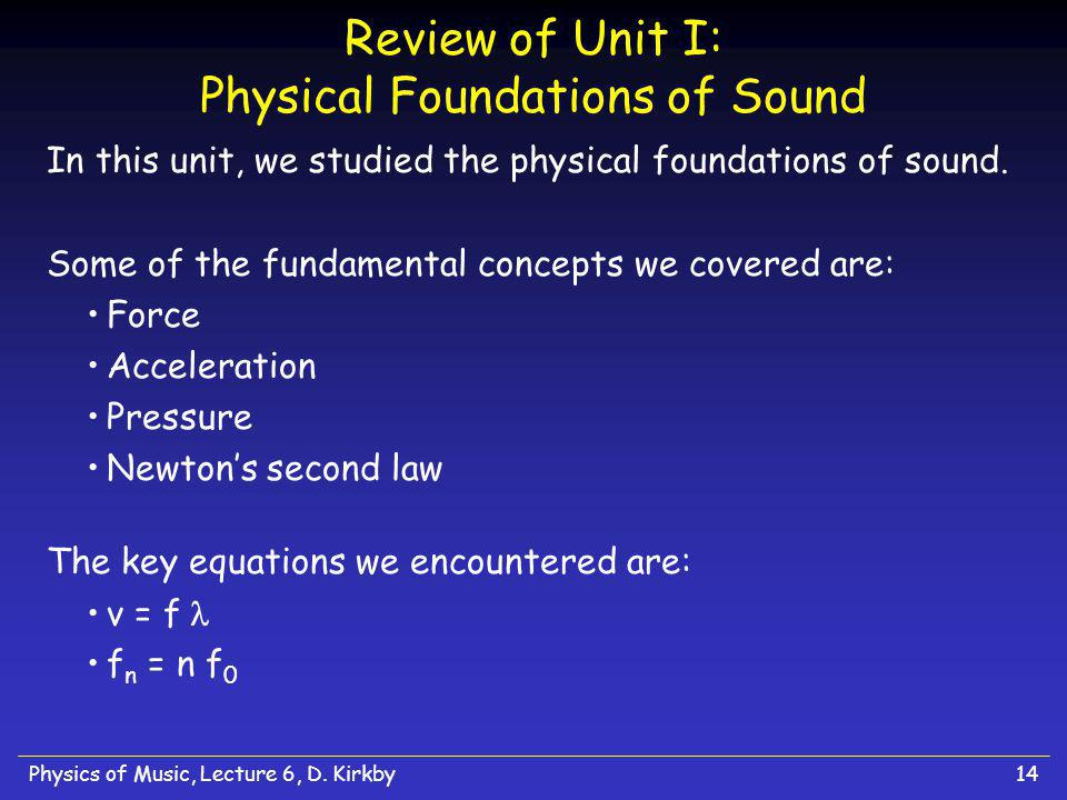 Physics of Music, Lecture 6, D.