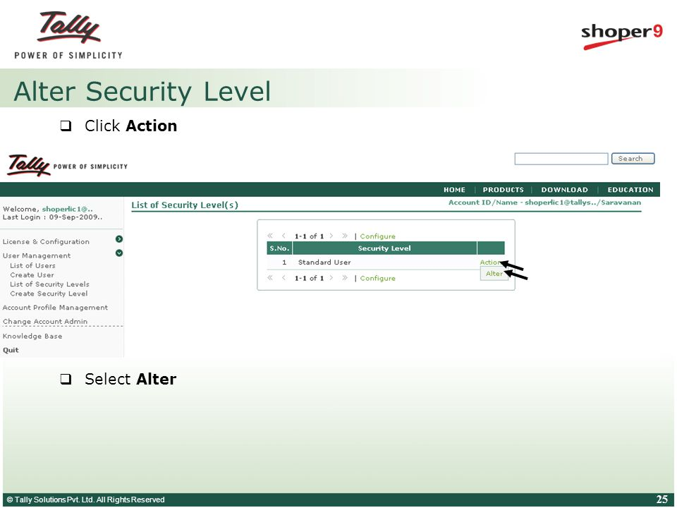 © Tally Solutions Pvt. Ltd. All Rights Reserved 25 Alter Security Level Click Action Select Alter