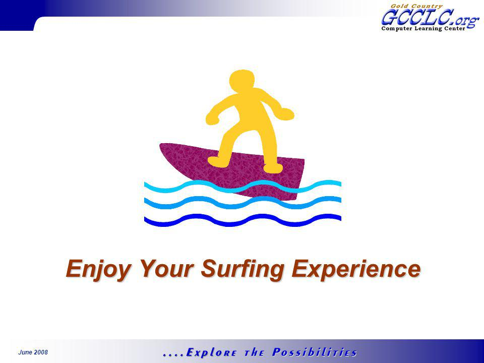 June 2008 Enjoy Your Surfing Experience