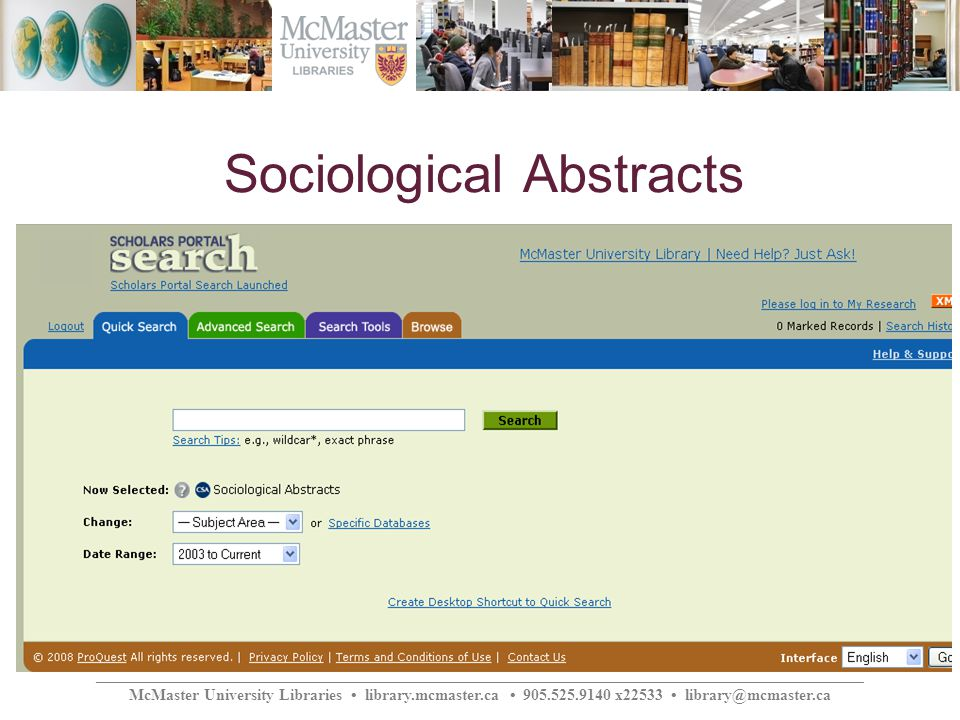 ________________________________________________________________________________________________ McMaster University Libraries library.mcmaster.ca 905.525.9140 x22533 library@mcmaster.ca Sociological Abstracts