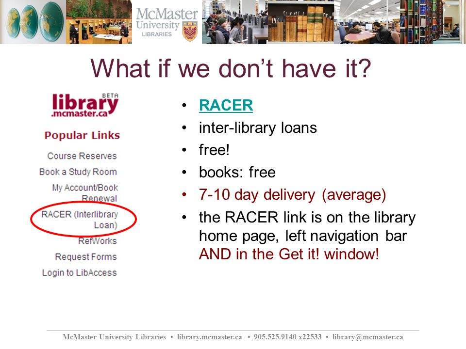________________________________________________________________________________________________ McMaster University Libraries library.mcmaster.ca 905.525.9140 x22533 library@mcmaster.ca What if we dont have it.