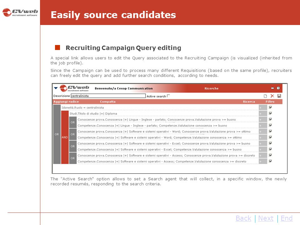 BackNextEnd A special link allows users to edit the Query associated to the Recruiting Campaign (is visualized (inherited from the job profile).