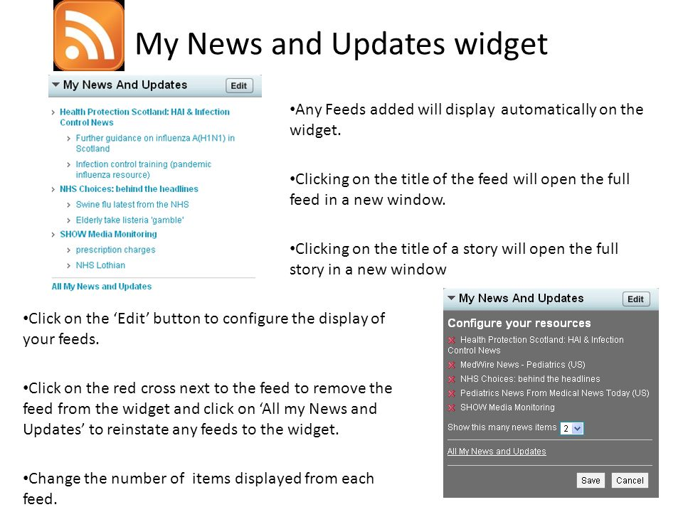 My News and Updates widget Any Feeds added will display automatically on the widget.