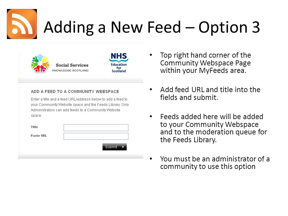 Adding a New Feed – Option 3 Top right hand corner of the Community Webspace Page within your MyFeeds area.