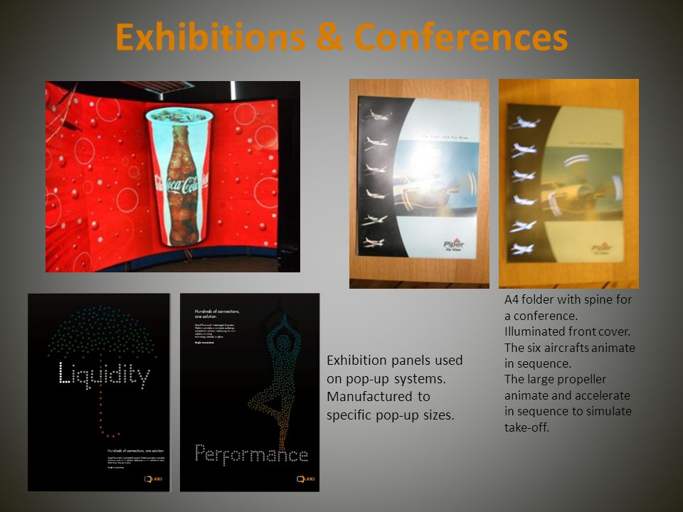 Exhibitions & Conferences Exhibition panels used on pop-up systems.