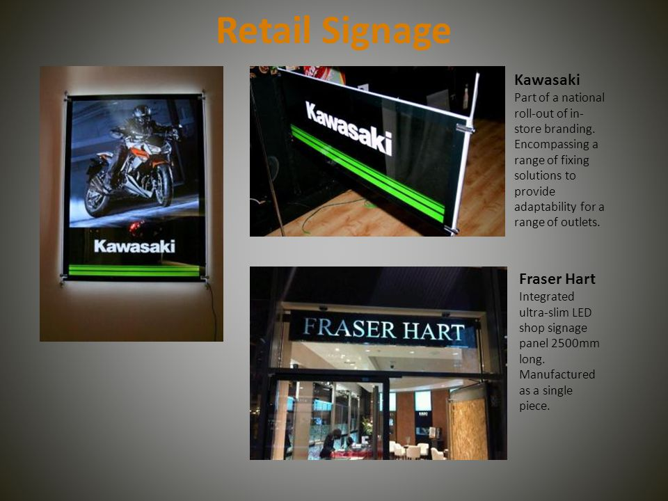 Retail Signage Kawasaki Part of a national roll-out of in- store branding.