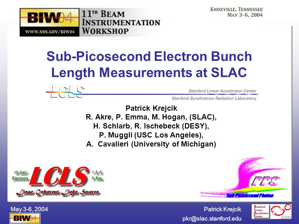 Patrick Krejcik BIW04pkr@slac.stanford.edu May 3-6, 2004 Patrick Krejcik R. Akre, P. Emma, M. Hogan, (SLAC), H. Schlarb, R. Ischebeck (DESY), P. Muggl