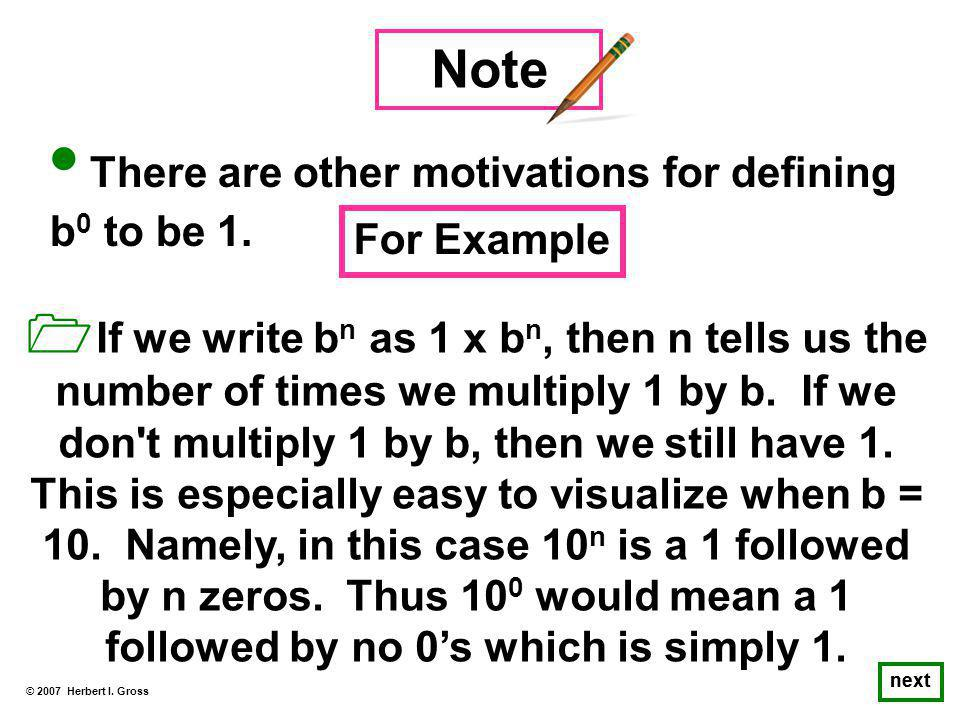 There are other motivations for defining b 0 to be 1.