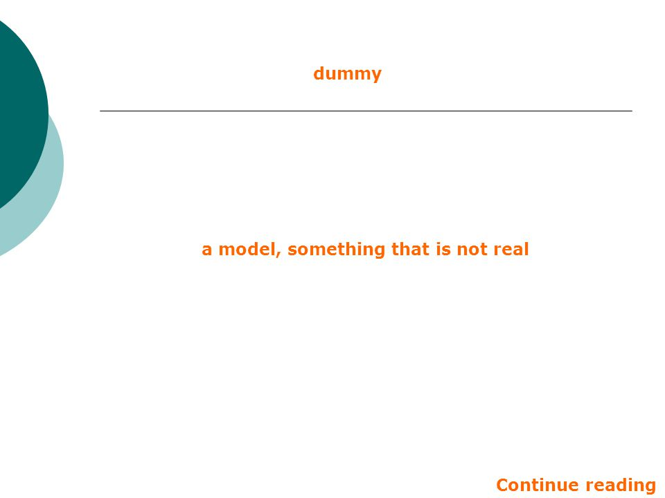 dummy a model, something that is not real Continue reading