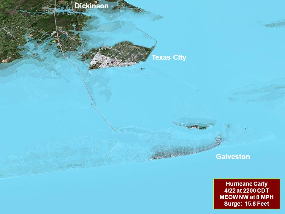 Hurricane Carly 4/22 at 2200 CDT MEOW NW at 8 MPH Surge: 15.8 Feet Dickinson Texas City Galveston