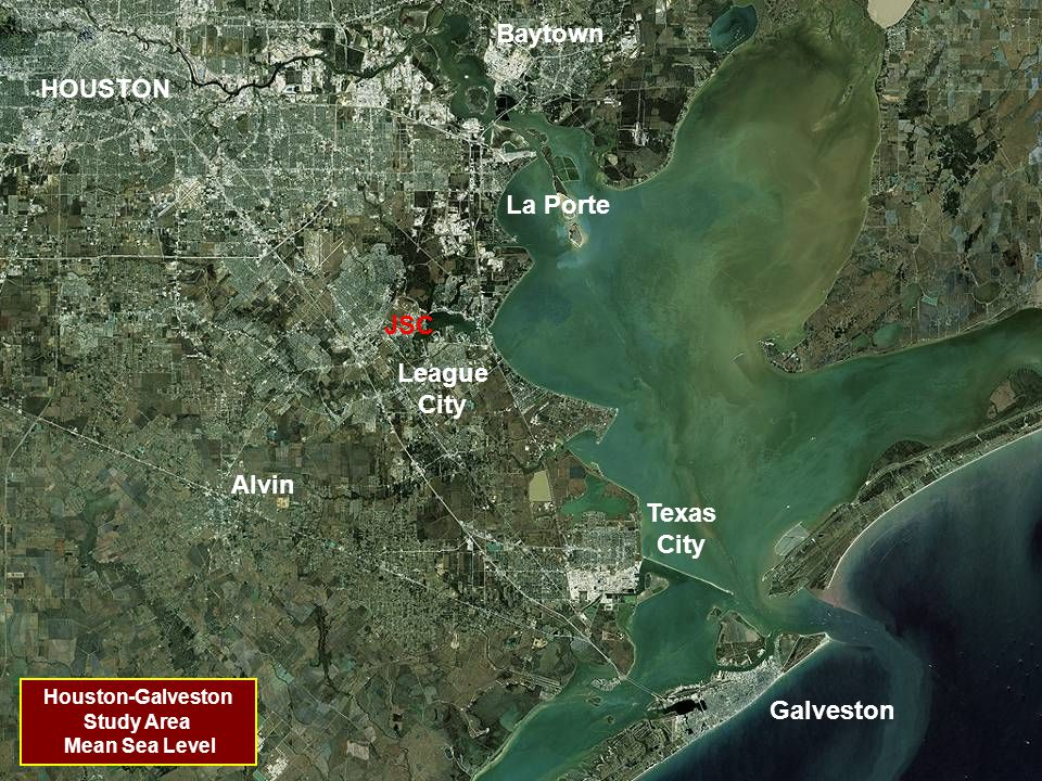 Houston-Galveston Study Area Mean Sea Level HOUSTON Texas City Galveston La Porte League City Alvin Baytown JSC