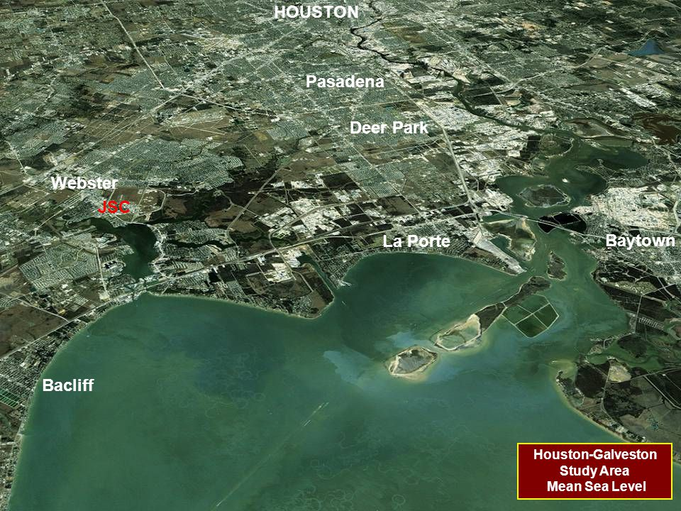 Houston-Galveston Study Area Mean Sea Level HOUSTON La Porte Pasadena Baytown Webster Bacliff Deer Park JSC