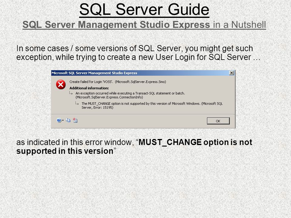 In some cases / some versions of SQL Server, you might get such exception, while trying to create a new User Login for SQL Server … as indicated in th