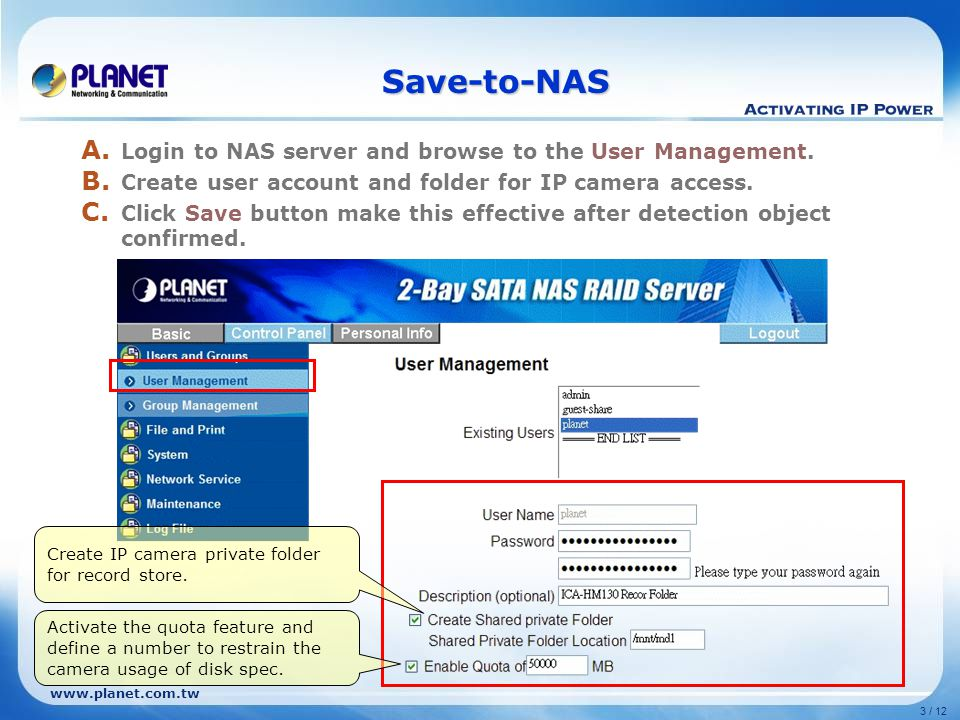 www.planet.com.tw 3 / 12 Save-to-NAS A. Login to NAS server and browse to the User Management.