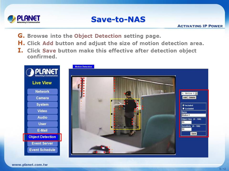 www.planet.com.tw 5 / 12 Save-to-NAS G. Browse into the Object Detection setting page.
